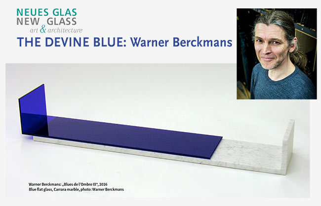Article in Neues Glas 3/2017 about Warner Berckmans